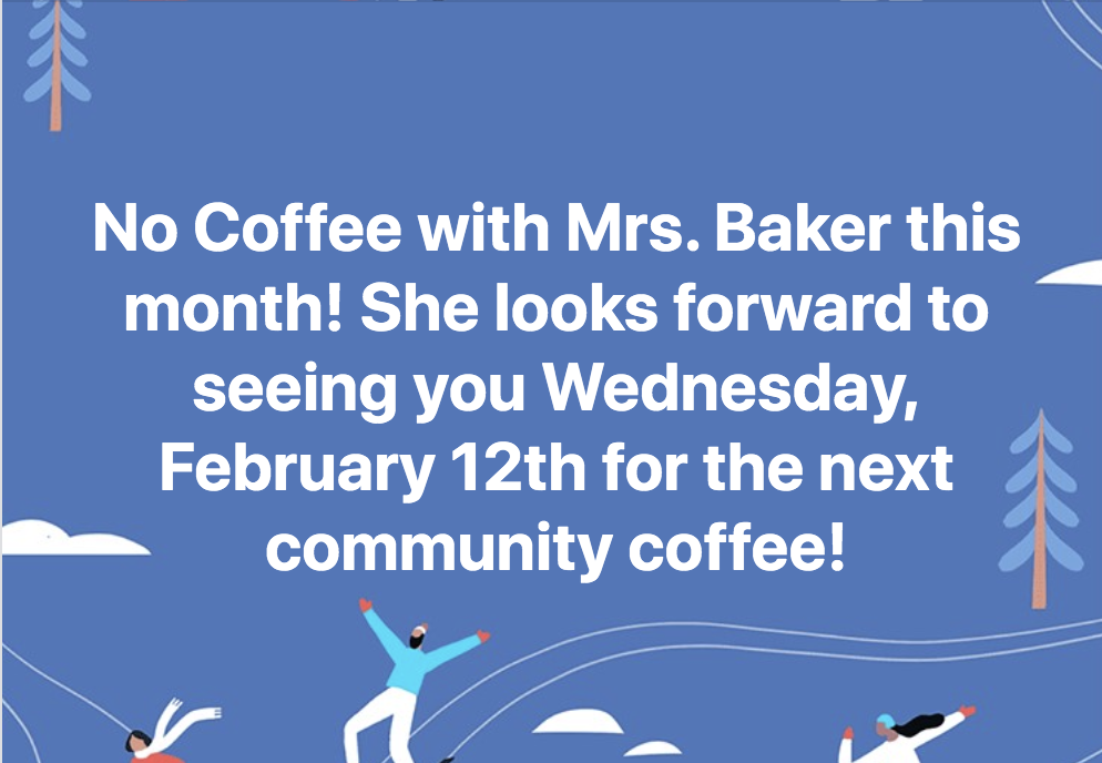 No Coffee With Mrs. Baker This Month